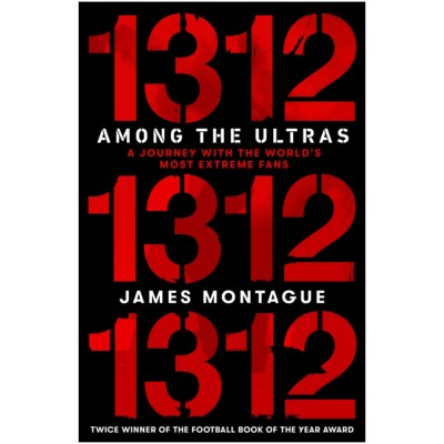 1312: Among the Ultras; A journey with the world's most extreme fans