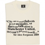 "Sir Alex Ferguson ""City Are A Small Club"" T-Shirt"