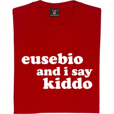 Eusebio And I Say Kiddo