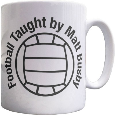 Football Taught By Matt Busby Ceramic Mug