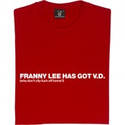 Franny Lee Has Got V.D. T-Shirt
