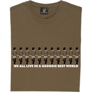 We All Live In A Georgie Best World T-Shirt