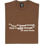 "Sir Matt Busby ""Good Enough"" Quote T-Shirt"