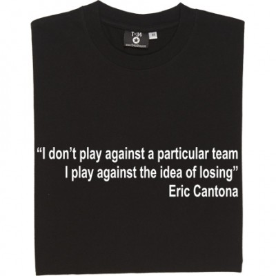 "Eric Cantona ""Idea of Losing"" Quote"