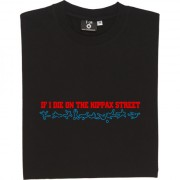 If I Die on the Kippax Street T-Shirt
