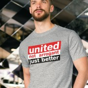 United: Not Arrogant, Just Better T-Shirt