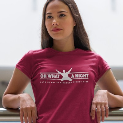 Oh, What A Night T-Shirt