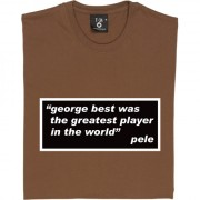 "Pele ""George Best"" Quote T-Shirt"