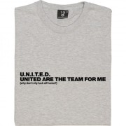 United Are the Team For Me T-Shirt