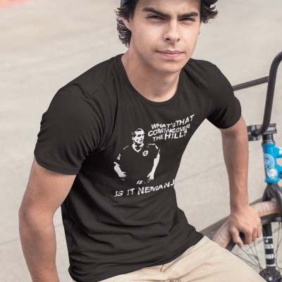 What's That Coming Over The Hill, Is It Nemanja? T-Shirt