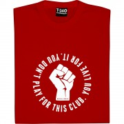 You Don't Play For This Club. You Live It. T-Shirt