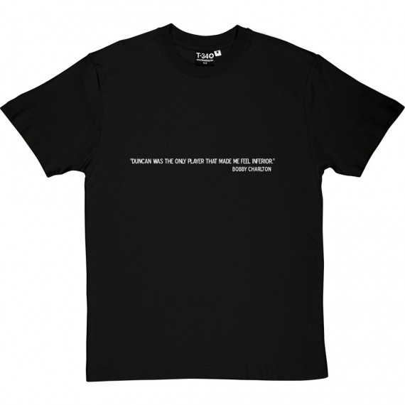 "Bobby Charlton ""Duncan"" Quote T-Shirt"