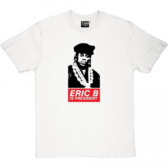 Eric B Is President T-Shirt