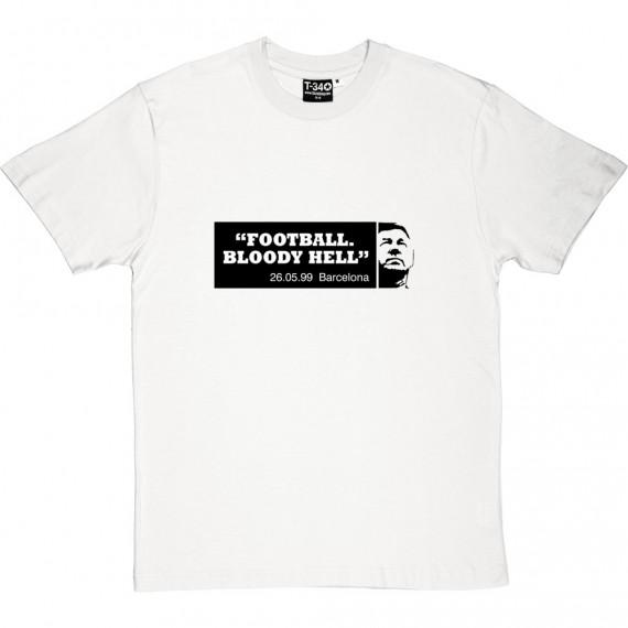 "Sir Alex Ferguson ""Football, Bloody Hell"" T-Shirt"