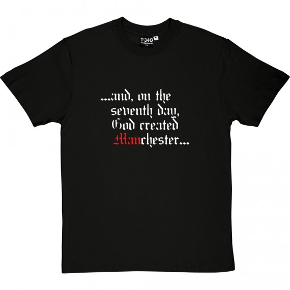 On The Seventh Day God Created Manchester T-Shirt