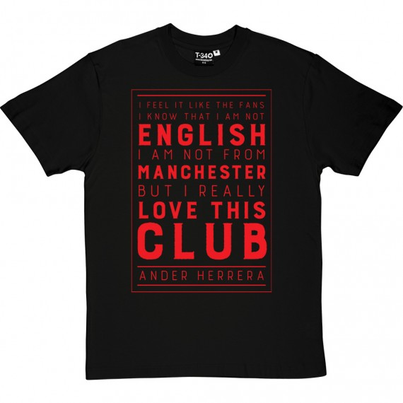 "Ander Herrera ""I Love This Club"" Quote T-Shirt"