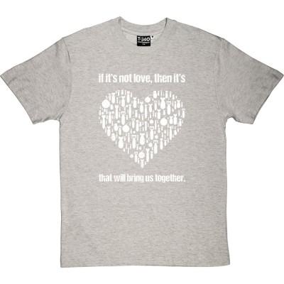 If It's Not Love...