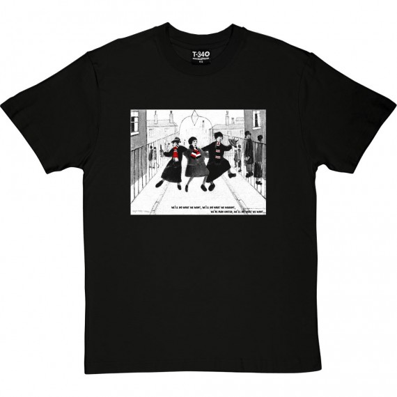 LS Lowry: We'll Do What We Want T-Shirt