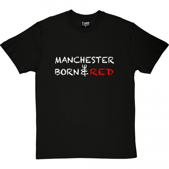 Manchester Born And Red T-Shirt