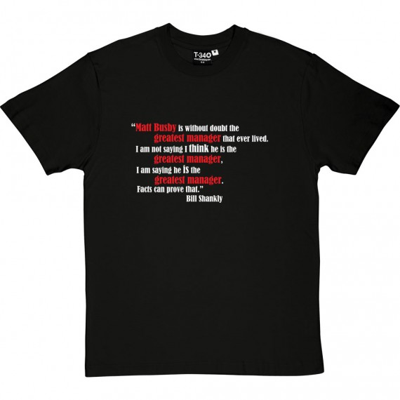 "Matt Busby ""Greatest Manager"" Quote T-Shirt"