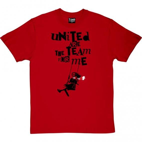 United Are The Team For Me (Swing) T-Shirt