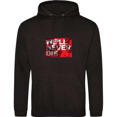 We'll Never Die (Red Flag)
