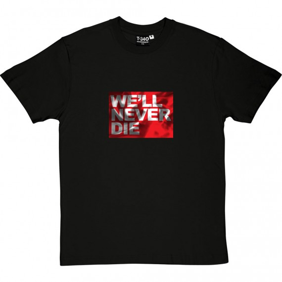 We'll Never Die (Red Flag) T-Shirt