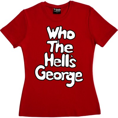 Who The Hell's George?