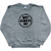 Why Always Us? T-Shirt