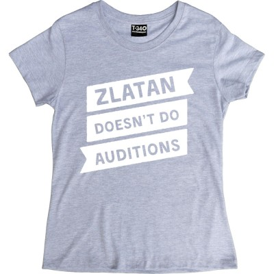 Zlatan Doesn't Do Auditions